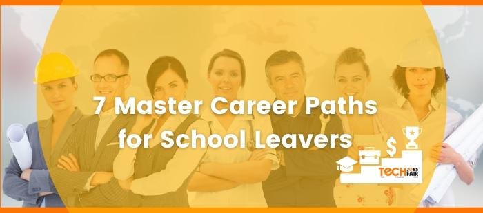 7 Master Career Paths for School Leavers