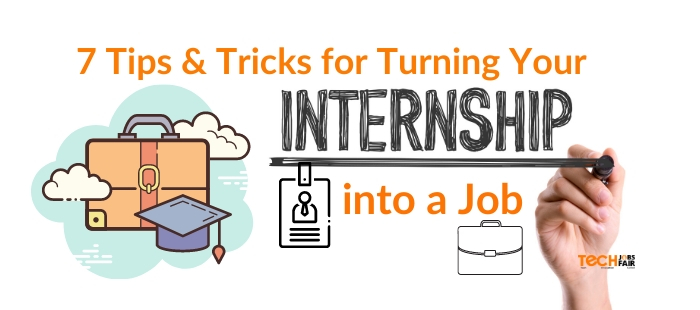 7 Tips & Tricks for Turning Your Internship into a Job