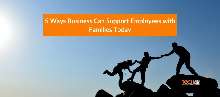 5 Ways Business Can Support Employees with Families Today