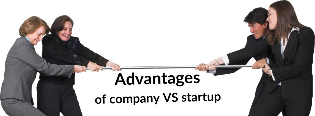 Advantages of company VS startup