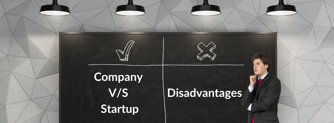 Disadvantages of company VS startup