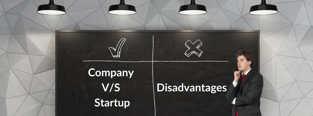 Disadvantages of company VS startup