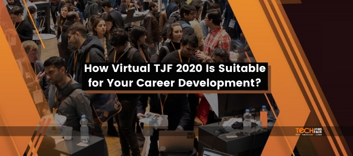 How Virtual TJF 2020 Is Suitable for Your Career Development?