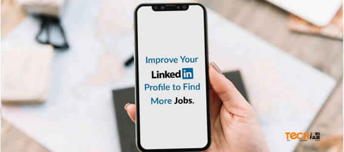How can you improve your LinkedIn profile effectively to find more jobs?