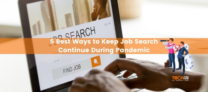 5 Best Ways to Keep Job Search Continue During Pandemic
