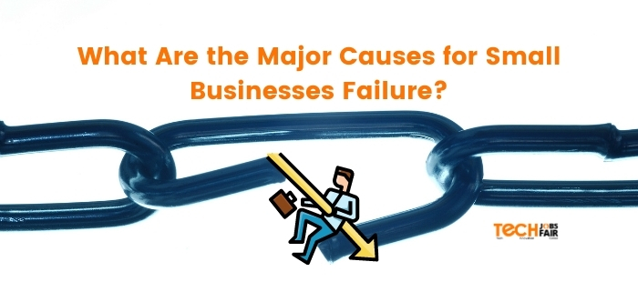 What Are the Major Causes for Small Businesses Failure?