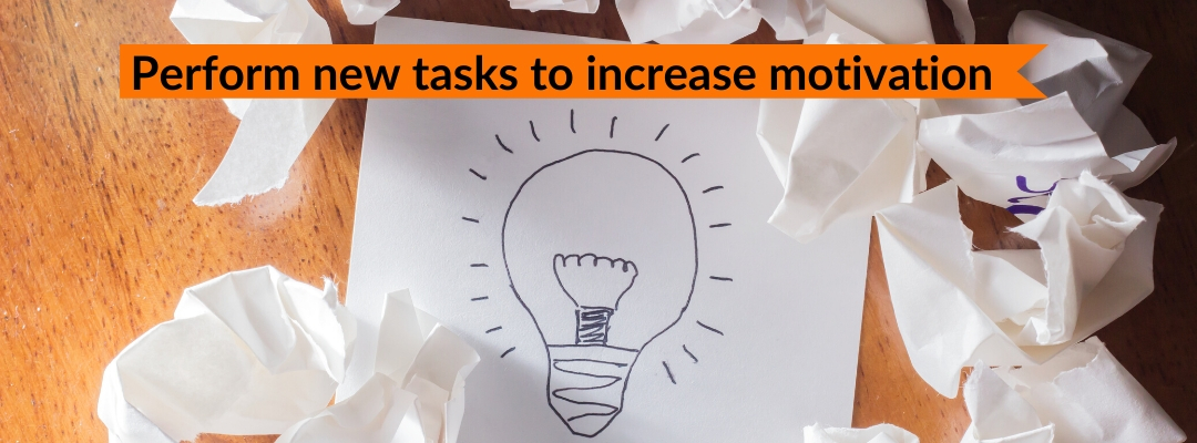 Perform new tasks to increase motivation while working from home