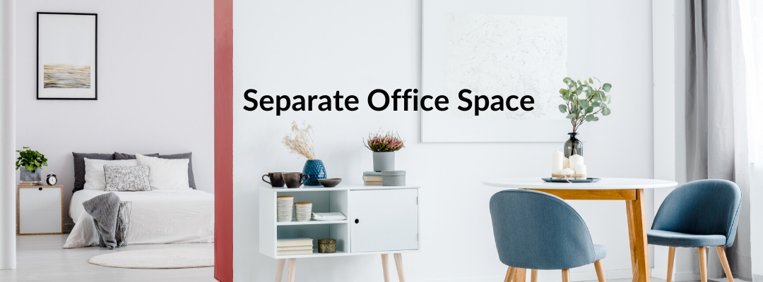 Separate office space for working from home