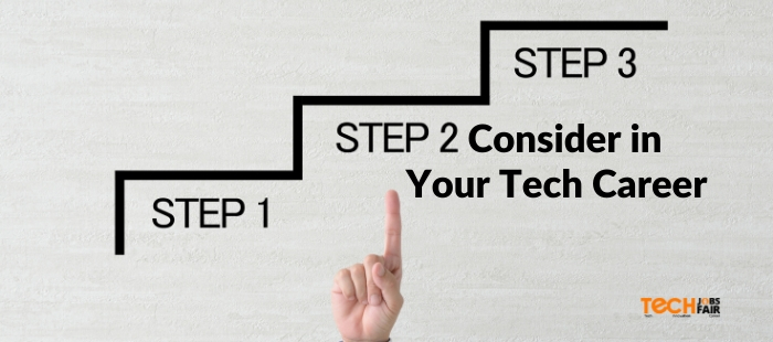 Steps to Consider in Your Tech Career