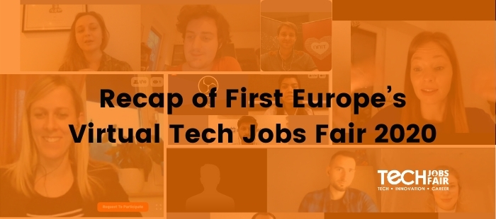 Recap of First Europe's Virtual Tech Jobs Fair 2020