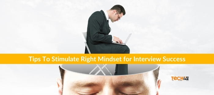 Tips To Stimulate Right Mindset for Interview Success