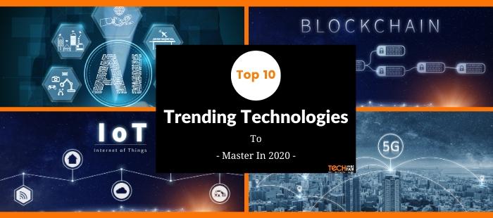 Top 10 Trending Technologies To Master In 2020
