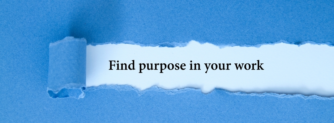 Why Working with purpose is so important?