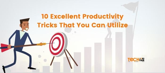 10 Excellent Productivity Tricks That You Can Utilize