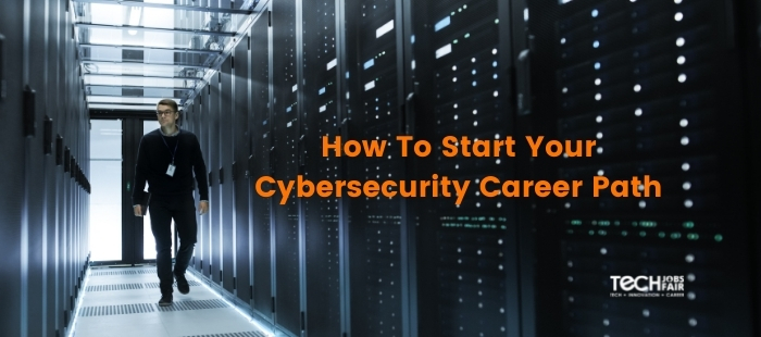 How To Start Your Cybersecurity Career Path