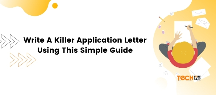 Write A Killer Application Letter Using This Simple Guide