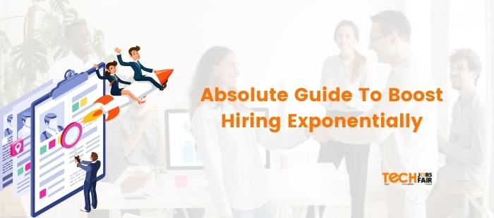 Absolute Guide To Boost Hiring Exponentially