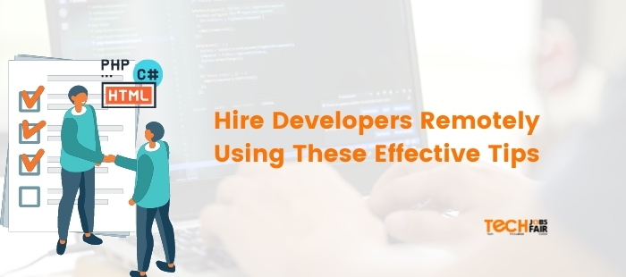 Hire Developers Remotely Using These Effective Tips