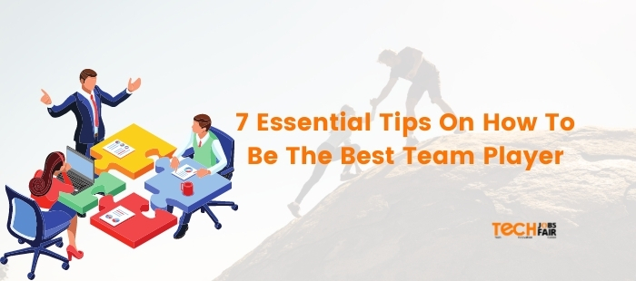 7 Essential Tips On How To Be The Best Team Player