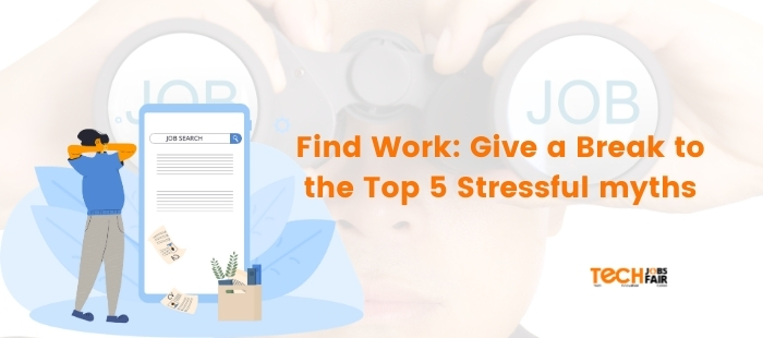 Find Work: Give a Break to the Top 5 Stressful myths