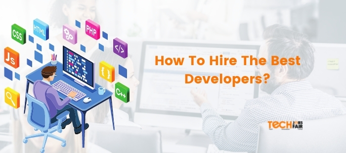 How To Hire The Best Developers?