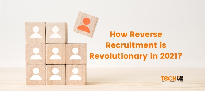 How Reverse Recruitment is revolutionary in 2021?