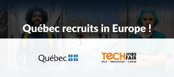 Québec recruits in Europe !