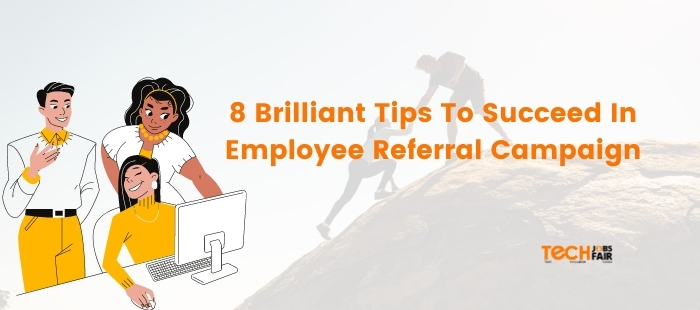 8 Brilliant Tips To Succeed In Employee Referral Campaign
